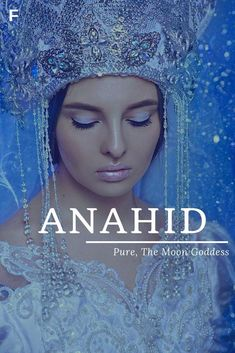 Anahid meaning Pure or The Moon Goddess Armenian names A baby girl names A baby . - Anahid meaning Pure or The Moon Goddess Armenian names A baby girl names A baby Anah -