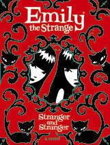 Emily the Strange: Stranger and Stranger by Rob Reger. Hilarious!