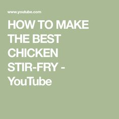 HOW TO MAKE THE BEST CHICKEN STIR-FRY - YouTube Veggie Stir Fry, Chicken Stir Fry, Stir Fry Recipes, Fries, Veggies, Good Things, Youtube, Vegetable Recipes, Vegetables