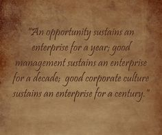 An opportunity sustains an enterprise for a year; good management sustains an enterprise for a decade; good corporate culture sustains an enterprise for a century. Life Quotes To Live By, Work Quotes, Buddha Thoughts, Life Quotes Wallpaper, Sisters In Christ, Thy Word, Happy Love, Meaningful Words, Business Quotes