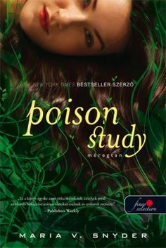 """Read """"Poison Study"""" by Maria V. Snyder available from Rakuten Kobo. From New York Times **Bestselling Author Maria V. Snyder Choose: a quick death… or slow poison…** Locked deep in the pal. Book Series, Book 1, The Book, Book Nerd, New Tork Times, Books To Read, My Books, Fantasy Romance, Fantasy Books"""