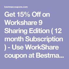 Get 15% Off on Workshare 9 Sharing Edition ( 12 month Subscription )  - Use WorkShare coupon at Bestmaxcoupons.com -      http://bestmaxcoupons.com/store/workshare-coupon-codes/