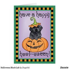 Shop Halloween Black Lab Card created by DogsInk. Halloween Cards, Halloween Themes, Dog Pumpkin, Black Labrador Retriever, Black Lab Puppies, Halloween Design, Plant Design, Custom Greeting Cards, Adulting