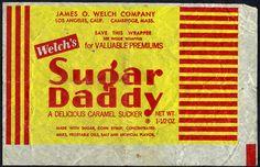 Welch's - Sugar Daddy - candy wrapper - 1950's 1960's by JasonLiebig, via Flickr