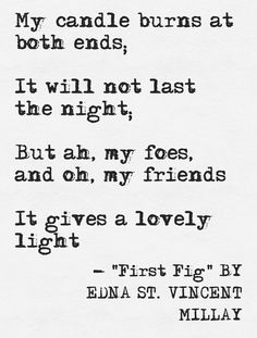 """A Few Figs from Thistles, Quote from """"First Fig"""" by Edna St. Vincent Millay"""