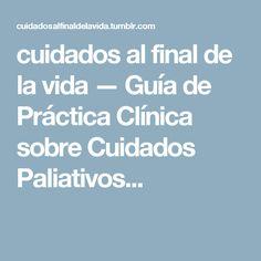 cuidados al final de la vida — Guía de Práctica Clínica sobre Cuidados Paliativos...