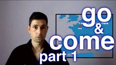 """Go and Come Part 1: What is the difference between """"go"""" and """"come""""?"""