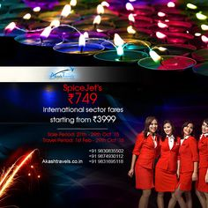 PICE JET'S Rs:749 and international sector fares stating from Rs:3999 For More details or booking please contact http://akashtravels.co.in/special-offers/ Phone no.: Call @ 9830835502 / 9874930112