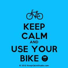 [Bicycle] Keep Calm And Use Your Bike [Smile]