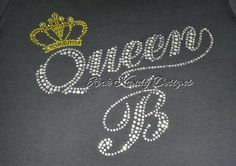 Check out this item in my Etsy shop https://www.etsy.com/listing/221380003/queen-bee-bling-rhinestone-tee