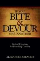 If You Bite and Devour One Another: Biblical Principles for Handling Conflict
