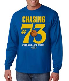 Golden State Warriors Fans. Chasing #73. Long Sleeve T-Shirt