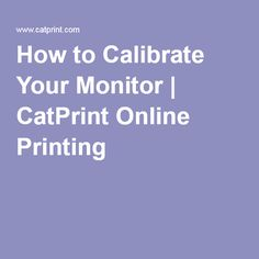 How to Calibrate Your Monitor | CatPrint Online Printing