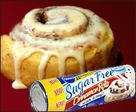 Pillsbury Sugar Free Cinnamon Rolls - looking for sugar free recipes for Jerry (sugar is cancer feeder so a BIG no no) and found this...