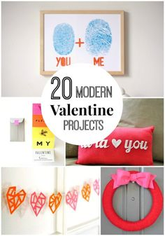 20 Modern Valentine Projects. These DIY projects are easy and fun and great for decorating this February for Valentine's Day!