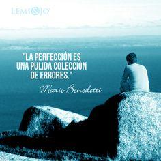"""""""La perfección es una pulida colección de errores."""" Mario Benedetti #frase"""