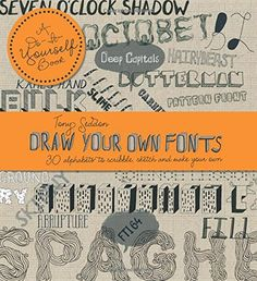 Draw Your Own Fonts: 30 Alphabets to Scribble, Sketch and Make Your Own by Tony  Seddon http://www.amazon.co.uk/dp/1908005815/ref=cm_sw_r_pi_dp_UEt8vb0C95DYS