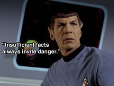 12 inspirational Spock quotes to live your life by. Sometimes the wisest words come from beloved childhood heroes.