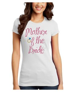 TooLoud Mother of the Bride - Diamond - Color Juniors T-Shirt