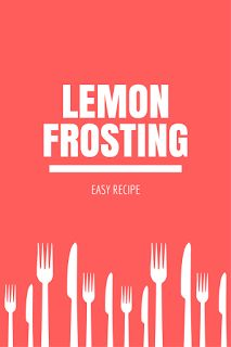 Easy recipe from lemon frosting