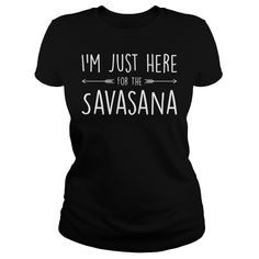 Im Just Here For The Savasana Additional Styles Classic Guys / Unisex Tee Classic Ladies Tee Hoodie Ladies V-Neck Premium Fitted Guys Tee Premium Fitted Ladies Tee Printed In The USA & Satisfaction Guaranteed> Gym Wear For Women, T Shirts For Women, Bathing Suits Hot, Yoga For Flexibility, Yoga Wear, Lady V, Mens Fitness, Yoga Fitness, Mens Tops
