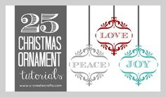 25 Christmas Ornament Tutorials www.u-createcrafts.com These look like great ideas!!! Definitely some I'd like to try.