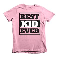 Best Kid Ever Short sleeve kids | Youth t-shirt