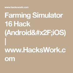 Farming Simulator 16 Hack (Android/iOS) | www.HacksWork.com