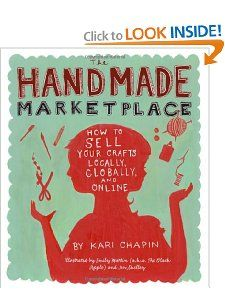 Amazon.com: The Handmade Marketplace: How to Sell Your Crafts Locally, Globally, and On-Line (9781603424776): Kari Chapin: Books