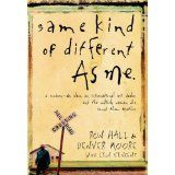 Same Kind of Different As Me: A Modern-Day Slave, an International Art Dealer, and the Unlikely Woman Who Bound Them Together (Paperback)By Ron Hall