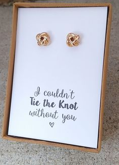 """18k rose gold/white gold plated knot stud earrings. Comes with the message, """"I couldn't tie the knot without you by side!"""" Elegant yet simple bridal party gifts. Orders over $65 can receive free thank"""