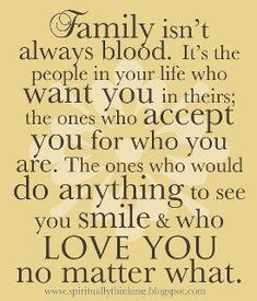 Family isn't always blood. So true! Especially with the military!