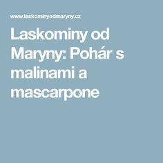 Laskominy od Maryny: Pohár s malinami a mascarpone