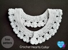 Crochet Hearts Collar and Edging - free pattern. Today's main pattern is the collar with crochet hearts plus you can convert this pattern to the edging for blankets, dresses or anything you want.