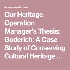 Our Heritage Operation Manager's Thesis: Goderich: A Case Study of Conserving Cultural Heritage Resources in a Disaster Operations Management, Thesis, Case Study, Conservation, Articles, Culture, Books, Livros, Book