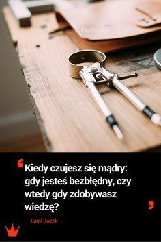 Cytat Carol Dweck: Kiedy czujesz się mądry #cytat #rozwój #nastawienie