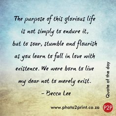 We were born to live... #photo2print #quote #borntolive