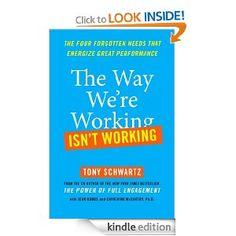 Amazon.com: The Way Were Working Isnt Working eBook: Tony Schwartz, Jean Gomes