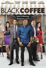 Black Coffee 2014 Full Movie. Robert (Henson) picked the wrong time to meet his soul mate! After being fired from his own father's company, he feels like his luck has run out - until Morgan (Dennis) enters into his life...