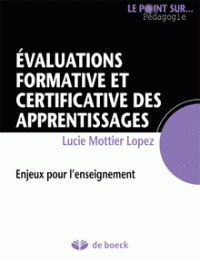 L'évaluation formative et certificative des apprentissages des élèves /Lucie Mottier-Lopez - https://hip.univ-orleans.fr/ipac20/ipac.jsp?session=V4756727LE347.1481&profile=scd&source=~!la_source&view=subscriptionsummary&uri=full=3100001~!580671~!1&ri=2&aspect=subtab48&menu=search&ipp=25&spp=20&staffonly=&term=++L%27%C3%A9valuation+formative+et+certificative+des+apprentissages+des+%C3%A9l%C3%A8ves+&index=.GK&uindex=&aspect=subtab48&menu=search&ri=2