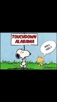 Snoopy & Woodstock Roll with the Tide! Crimson Tide Football, Alabama Football, Alabama Crimson Tide, Nick Saban, Cute Posts, University Of Alabama, Snoopy And Woodstock, Roll Tide, Schulz Peanuts