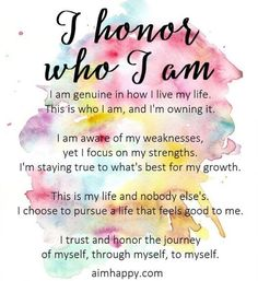 """""""I honor who I am. I am genuine in how I live my life. This is who I am, I am … """"I honor who I am. I am genuine in how I live my life. This is who I am, I am owning it. I'm staying true to what's best for my growth. Positive Affirmations Quotes, Self Love Affirmations, Morning Affirmations, Affirmation Quotes, Positive Quotes, Affirmations For Women, Mantra, Quotes To Live By, Me Quotes"""