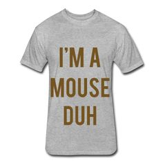 GOLD GLITZ PRINT! I'm A Mouse Duh, Halloween Shirt, Fitted Cotton/Poly T-Shirt by Next Level