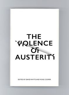 The Violence of Austerity - David Whyte and Vickie Cooper Pluto Press - 2017