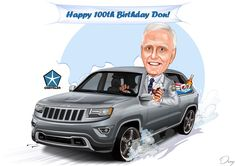 """A banner across the top to read """"Happy 100th Birthday Don!"""" The character to be driving a charcoal coloured """"Jeep Cherokee"""". Somewhere in the caricature to include Chrysler Pentastar Logo, RCAF logo and RCAF Pilot Wings. He could be wearing the wings on his clothing. Other miscellaneous items: a glass of red wine with ice cubes in it, a bottle of Captain Morgan rum, a can of Diet Pepsi and a tub of rum n' raisin ice-cream. Party Cartoon, Birthday Cartoon, Captain Morgan Rum, Diet Pepsi, Jeep Cherokee, Cartoon Characters, Happy Birthday, Meme, Lol"""