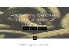 jquery.arbitrary-anchor.js Arbitrary anchors for any element on your page.