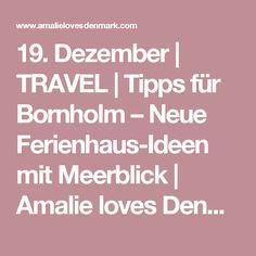 19. Dezember | TRAVEL | Tipps für Bornholm – Neue Ferienhaus-Ideen mit Meerblick | Amalie loves Denmark