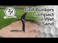I think it's fair to say that if most golfers don't like playing from the sand, they dread playing bunker shots from compacted, wet sand!  Bunkers with wet sand are common here in the UK. But we're not the only country to get rain and except for the very best golf courses, green staff won't have the time to constantly keep golf bunkers in a perfectly raked condition.