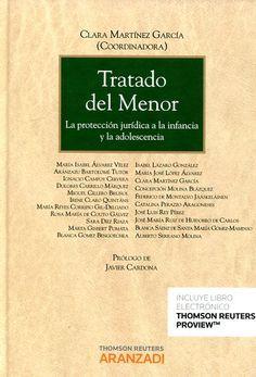 TRATADO del menor : la protección jurídica a la infancia y la adolescencia / Clara Martínez García, coordinadora ; María Isabel Álvarez Vélez, 2016