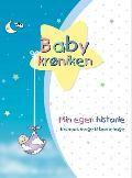 Babykrøniken. Min egen historie. Fra mors mage til barnehage - Dania Lebovics